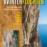"""Klettertouren für den Winter: """"Winterfluchten"""" von Richard Goedeke"""