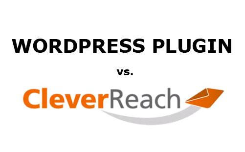 Wordpress Newsletter Plugin vs. Cleverreach